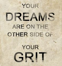 GRIT and Your Dreams