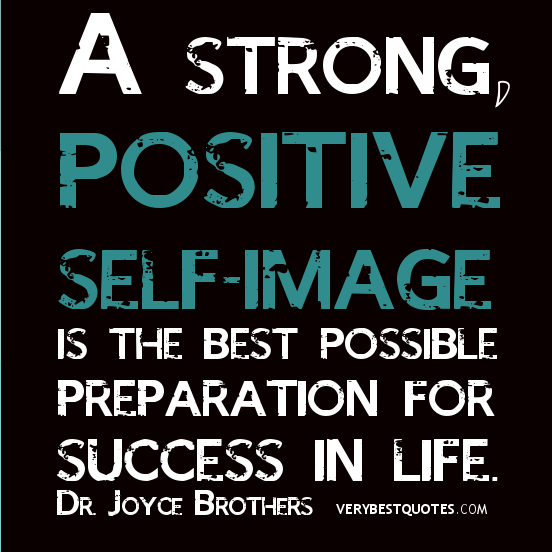 Being-Positive-quotes-A-strong-positive-self-image-is-the-best-possible-preparation-for-success-in-life_-Dr_-Joyce-Brothers