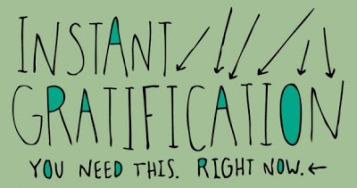 Instant-Gratification