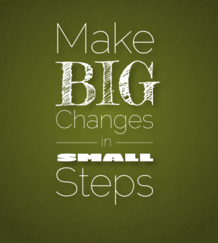 make-big-changes-in-small-steps.png
