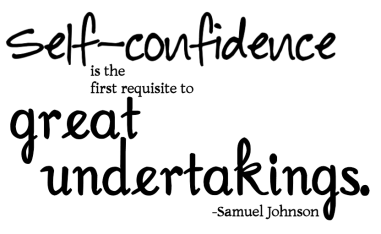 self-confidence-is-the-first-requisite-to-great-undertakings-confidence-quote.png