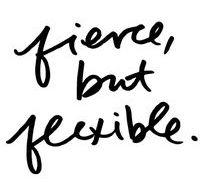 Fierce but Flexible.jpg