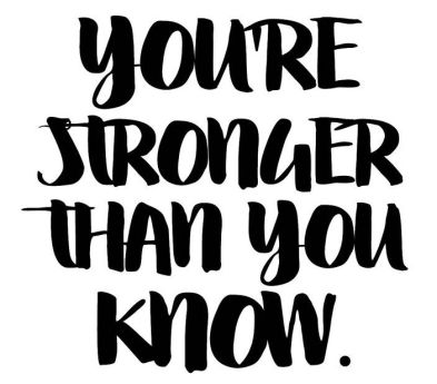 Your Stronger Than You Know