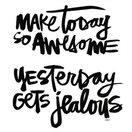 Make today Awesome.jpg