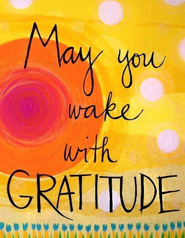 May You Wake With Gratitude