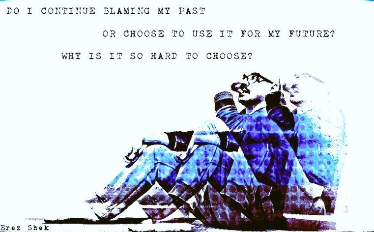 Blame my past