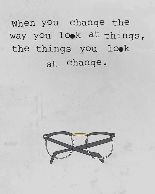 Change the things you look at.jpg