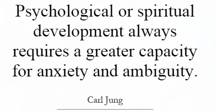 526745-psychological-or-spiritual-development-always-requires-a-greater-capacity-for-anxiety-and-ambiguity-quote-1.jpg