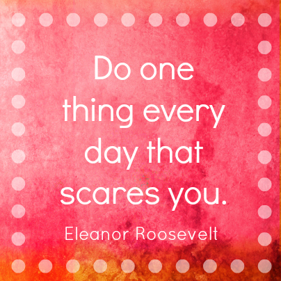 do-one-thing-every-day-that-scares-you-104